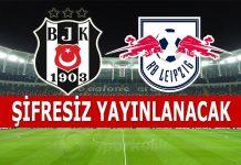 Beşiktaş Leipzig maçı şifresiz