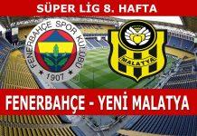 Fenerbahçe Yeni Malatyaspor maçı