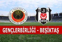 Gençlerbirliği Beşiktaş maçı