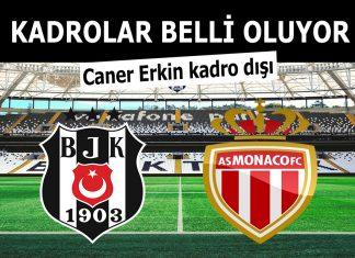 Beşiktaş Monaco maçı kadroları