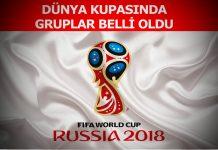 Dünya Kupası 2018 grupları maçlar ne zaman