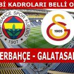 Fenerbahçe Galatasaray maçı kadroları